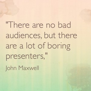 Quotable: John Maxwell on Presenting