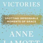 Book Review: Small Victories by Anne Lamott