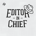 Editor-in-Chief podcast