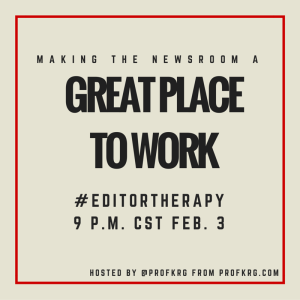 Lessons from #EditorTherapy on Making the Newsroom a Great Place to Work