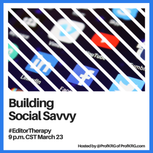 Lessons from #EditorTherapy on Building Social Savvy