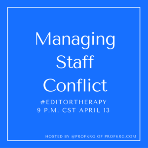 Lessons from #EditorTherapy on Managing Staff Conflicts