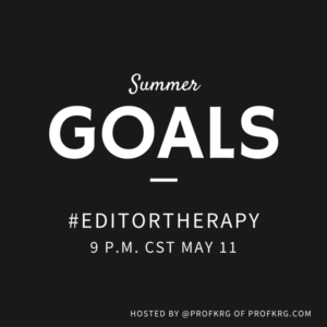 Lessons from #EditorTherapy on Summer Goals