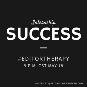 Lessons from #EditorTherapy on Internship Success