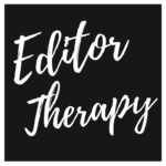 What You Told Me About #EditorTherapy