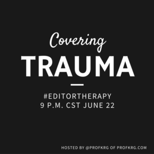 Lessons from #EditorTherapy on Covering Violence