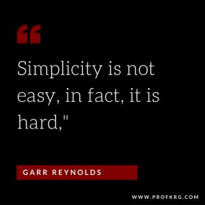 Quotable: Garr Reynolds on Simplicity
