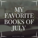 My Favorite Books of July