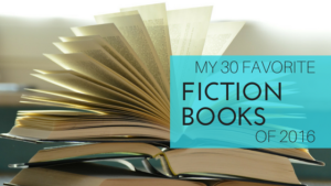 My 30 Favorite Fiction Books of 2016