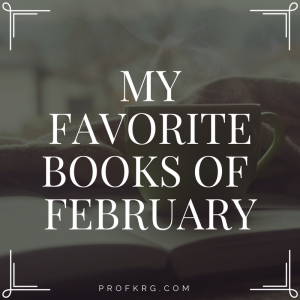 My Favorite Books of February