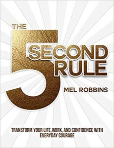 Using the 5 Second Rule to Change Your Life
