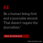 Quotable: Bob Woodward on Humanity in Journalism