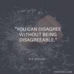 Quotable: Zig Ziglar on Disagreement