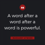 Quotable: Margaret Atwood on Writing
